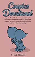 Couples Devotional: A Year of Weekly Devotions to Grow Your Relationship, Understanding That God is with You Day by Day. Prayers, Questions, and Bible Study for a Christian Marriage