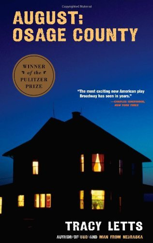 By Tracy Letts - August: Osage County -