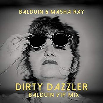 Dirty Dazzler (Balduin VIP Mix)