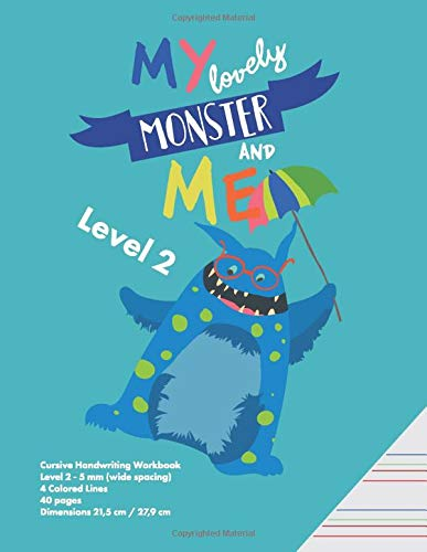 My lovely Monster and Me - Level 2: Cursive Writing Practice Notebook, with 4 colored lines - ruled notebook for kids with dys