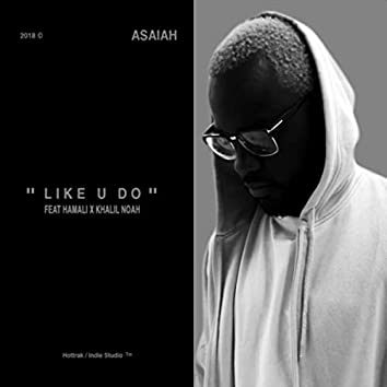 Like U Do (feat. Hamali & Khalil Noah)