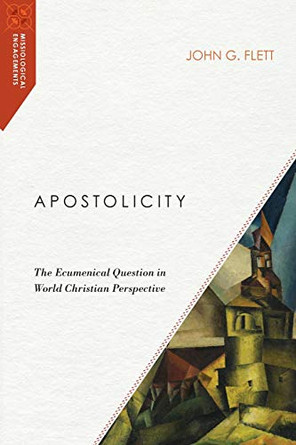 Apostolicity: The Ecumenical Question in World Christian Perspective (Missiological Engagements)