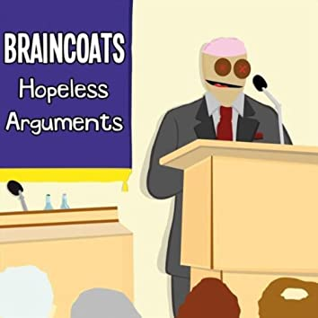 Hopeless Arguments