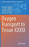 Oxygen Transport to Tissue XXXIX (Advances in Experimental Medicine and Biology, 977)