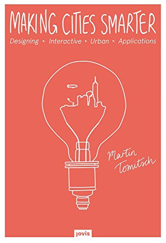 Making Cities Smarter: Designing Interactive Urban Applications