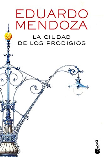 La ciudad de los prodigios (Biblioteca Eduardo Mendoza)