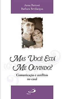 Mas você está me ouvindo?: Comunicação e conflitos no casal (Família)