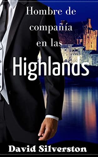 Hombre de compañía en las Highlands de David Silverston
