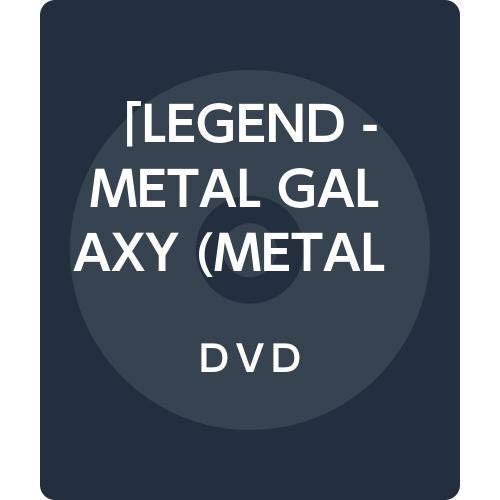 「LEGEND - METAL GALAXY (METAL GALAXY WORLD TOUR IN JAPAN EXTRA SHOW)」[DVD]