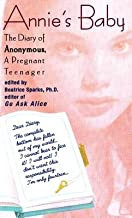Annie's Baby( The Diary of Anonymous a Pregnant Teenager)[ANNIES BABY][Mass Market Paperback]