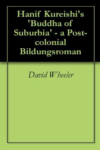 Hanif Kureishi's 'Buddha of Suburbia' - a Post-colonial Bildungsroman