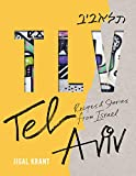 TLV: Tel Aviv: recipes and stories from Israel