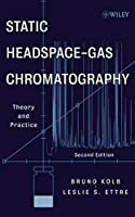 Static Headspace-Gas Chromatography: Theory and Practice by Bruno Kolb Leslie S. Ettre(2006-05-05)
