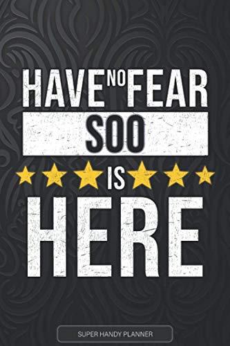 Soo: Have No Fear Soo Is Here - Custom Named Gift Planner, Calendar, Notebook & Journal For Soo