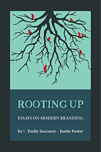Rooting Up: Essays on Modern Branding (English Edition)