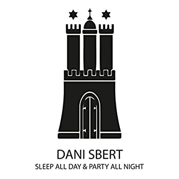 Sleep All Day & Party All Night