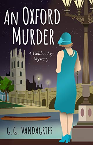 An Oxford Murder: A Golden Age Mystery (Catherine Tregowyn Mysteries Book 1) by [G.G. Vandagriff]