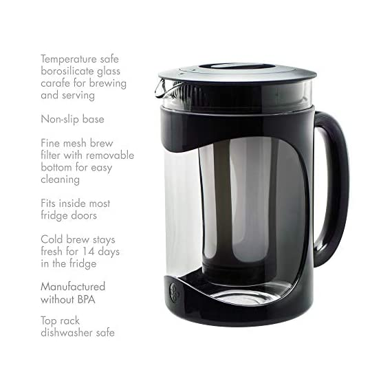 Iced Coffee Maker, Comfort Grip Handle, Durable Glass Carafe, Removable Mesh Filter, Perfect 6 Cup Size, Dishwasher Safe… 3 BETTER BREWING - Enjoy smooth, delicious cold brew coffee at home. Also great for iced tea and infused beverages. The high quality keeps your beverage fresh for days! EASY-TO-USE - Brew, store and serve all in one. A simple four step process: 1) Simply add coffee grounds to brew filter, 2) Pour cold water over coffee, 3) Brew in the refrigerator overnight 4) Serve and enjoy! INNOVATIVE DESIGN - Made of temperature safe borosilicate glass with a durable protective holder and comfortable grip handle. Specially designed lid seals in freshness for days and provides a smooth, drip-free pour. Fine mesh coffee filter keeps grounds out of your coffee. Non-slip silicone base protects the glass from accidental slips.