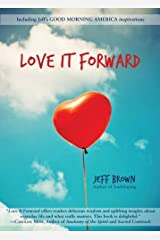 Love It Forward by Jeff Brown (2014-02-14) Paperback