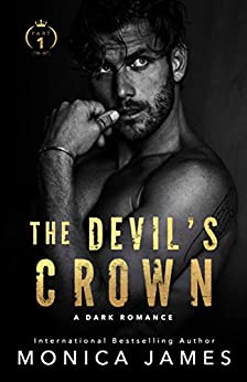 The Devil's Crown-Part One: All The Pretty Things Trilogy Spin-Off by [Monica James]