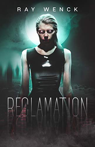Reclamation by Ray Wenck ebook deal