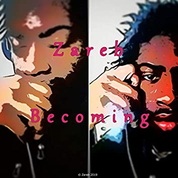Becoming...
