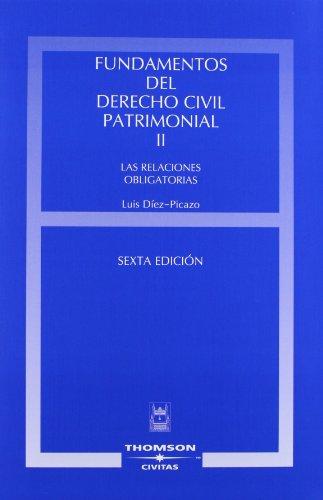 Fundamentos del Derecho Civil Patrimonial. Volumen II - Las relaciones obligatorias (Estudios y Comentarios de Legislación)