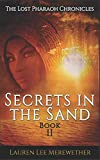 Secrets in the Sand: Book Two (The Lost Pharaoh Chronicles)