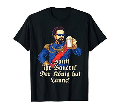 Bier T-Shirt Sauft ihr Bauern II - Koenig Ludwig mit Bier