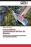 Los acuíferos carbonáticos del Sur de España: Caracterización y clasificación a partir de sus respuestas naturales