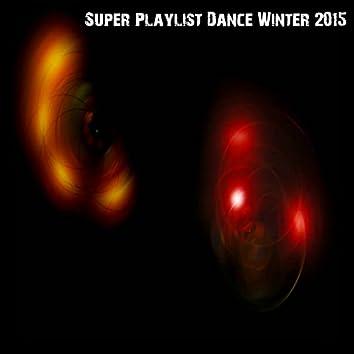 Super Playlist Dance Winter 2015
