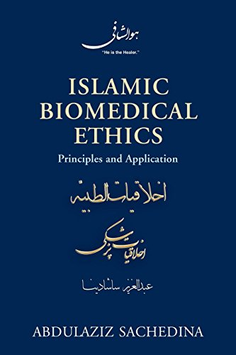 Download Islamic Biomedical Ethics: Principles and Application 0199860238