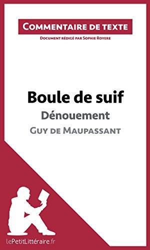Boule de suif de Maupassant - Dénouement (Commentaire de texte): Document rédigé par Sophie Royère (LEPETITLITTERAIRE.FR)