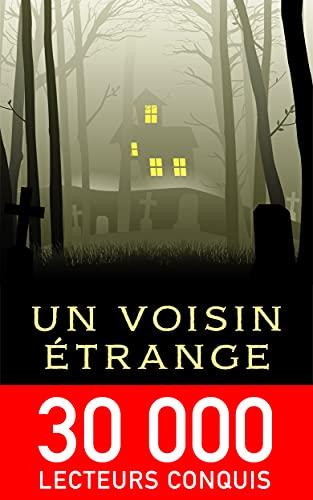 Un voisin étrange (Histoires étranges t. 1)