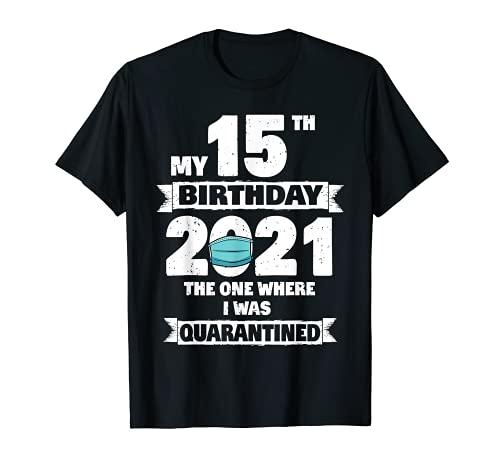 My 15th Birthday Shirt The One Where I Was Quarantined 2021 T-Shirt