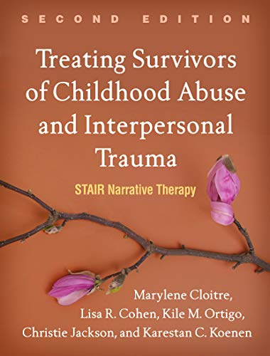 Compare Textbook Prices for Treating Survivors of Childhood Abuse and Interpersonal Trauma, Second Edition: STAIR Narrative Therapy Second Edition ISBN 9781462543281 by Cloitre, Marylene,Cohen, Lisa R.,Ortigo, Kile M.,Jackson, Christie,Koenen, Karestan C.