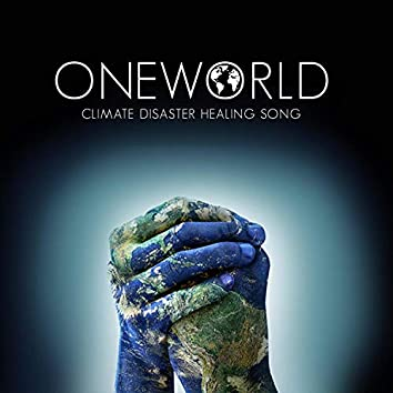One World (Climate Disaster Healing Song)