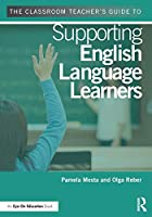 The Classroom Teacher's Guide to Supporting English Language Learners