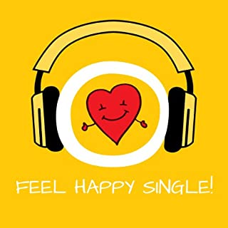 Feel Happy Single! Glücklicher Single sein mit Hypnose Titelbild