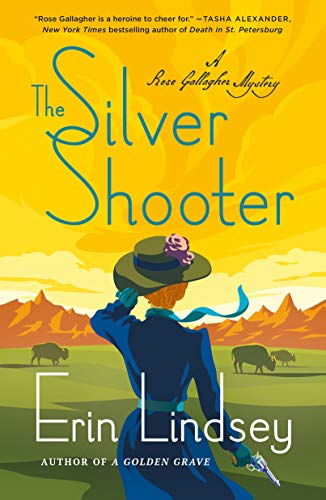 The Silver Shooter: A Rose Gallagher Mystery by [Erin Lindsey]