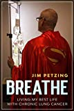 BREATHE: Living My Best Life With Chronic Lung Cancer