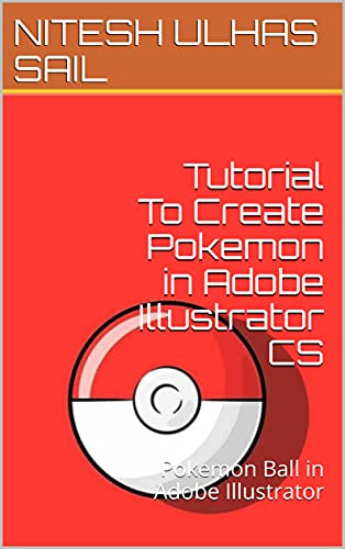 Tutorial To Create Pokemon in Adobe Illustrator CS: Pokemon Ball in Adobe Illustrator (English Edition)