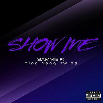 Show Me (feat. Ying Yang Twins) - Single