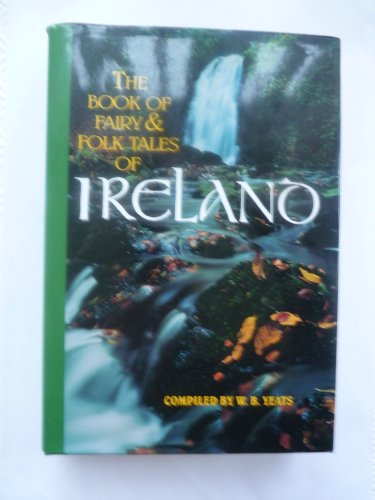 The Book of Fairy & Folk Tales of Ireland 0765197030 Book Cover