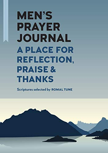 Men's Prayer Journal: A Place For Reflection, Praise, & Thanks