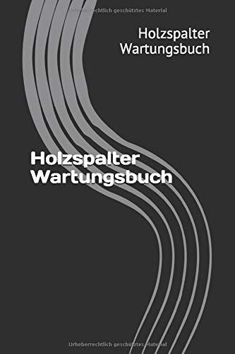 Holzspalter Wartungsbuch: Dein Serviceheft für Holzspalter. 120 Karierte Seiten 6x9 Format Notizbuch. Erstelle dein Gerätepass.