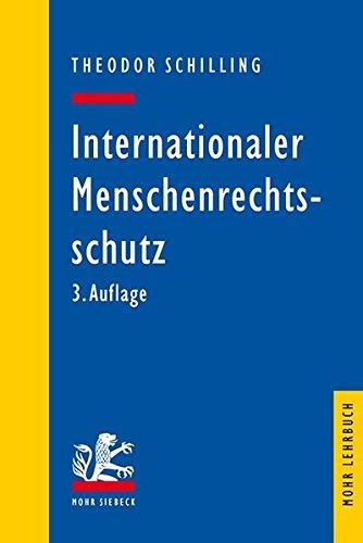 Internationaler Menschenrechtsschutz: Das Recht der EMRK und des IPbpR (Mohr Lehrbuch)