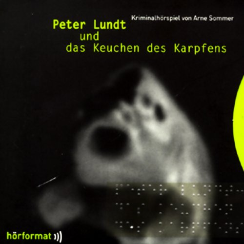 Peter Lundt und das Keuchen des Karpfens cover art
