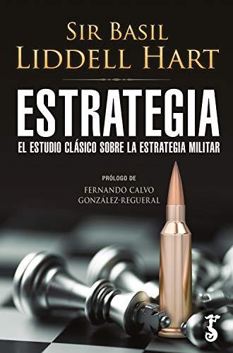 Estrategia: El estudio clásico sobre la estrategia militar (Arzalia Historia)