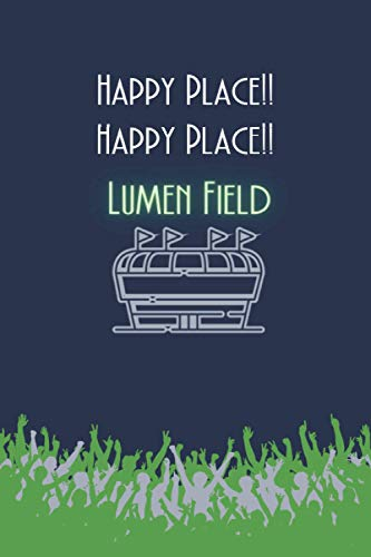 Happy Place!! Happy Place!! Lumen Field: Seattle Seahawks Stadium Inspired Notebook: Football Lover Gifts: (Novelty Lined Notebook 6'x9')